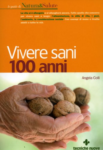 Vivere Sani 100 Anni