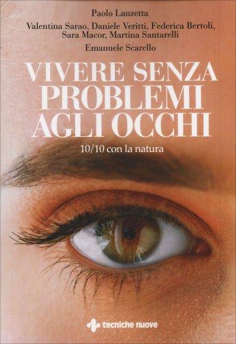 Vivere Senza Problemi agli Occhi (eBook)