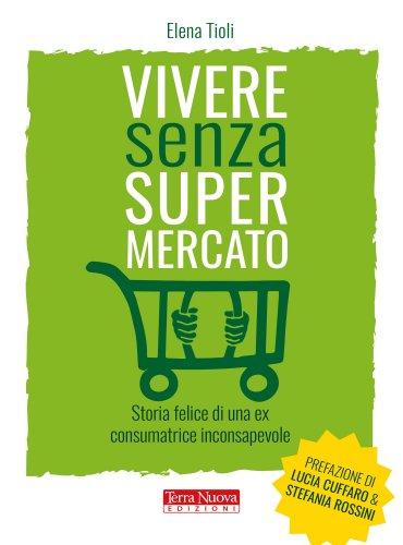 Vivere Senza Supermercato (eBook)
