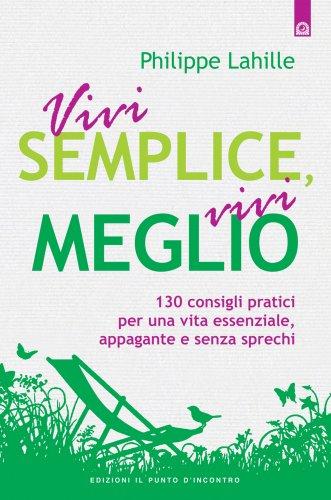 Vivi Semplice, Vivi Meglio (eBook)