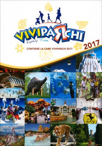 Vivi Parchi 2017 - Guida ai Parchi Tematici d'Italia per le Famiglie