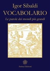 Vocabolario - Le Parole dei Mondi più Grandi (eBook)