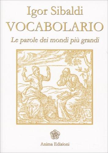 Vocabolario - Le Parole dei Mondi Più Grandi