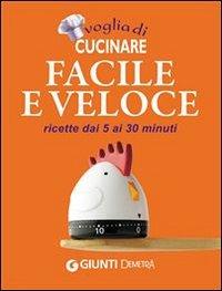Voglia di Cucinare Facile e Veloce (eBook)
