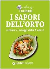 Voglia di Cucinare: I Sapori dell'Orto (eBook)