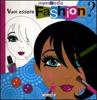 Vuoi Essere Fashion?