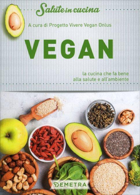 vegan - la nuova scelta vegetariana - libro a cura del progetto ... - Libri Cucina Vegetariana