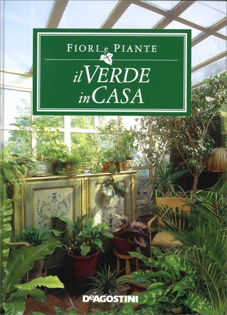 Fiori e piante il verde in casa libro di de agostini for Piante in casa