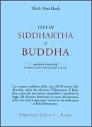 Vita di Siddhartha il Buddha di Thich Nhat Hanh