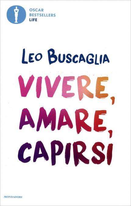 Vivere amare capirsi di Leo Buscaglia