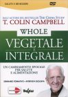 Whole - Vegetale e Integrale (Video Seminario in DVD) Edizione 2017