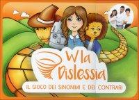 W la Dislessia - Il gioco dei sinonimi e dei contrari