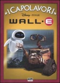 I Capolavori - Wall E