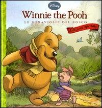 Winnie The Pooh - Le Meraviglie del Bosco