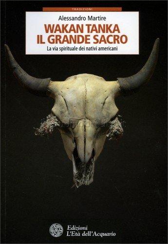 Wakan Tanka - Il Grande Sacro