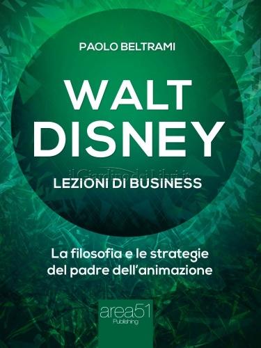 Walt Disney - Lezioni di Business (eBook)