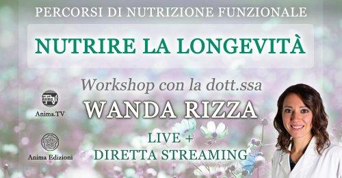 Workshop: Nutrire la longevità con D.ssa Wanda Rizza – Giovedì 1° ottobre 2020