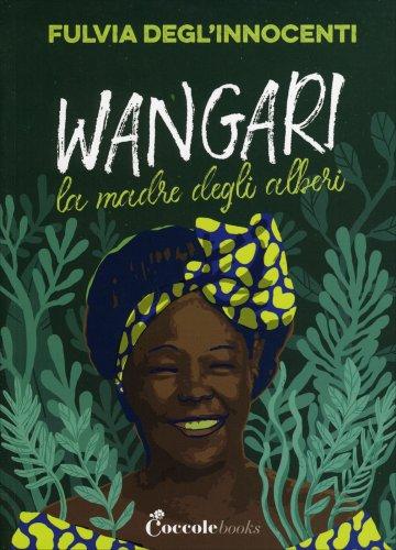 Wangari - La Madre degli Alberi
