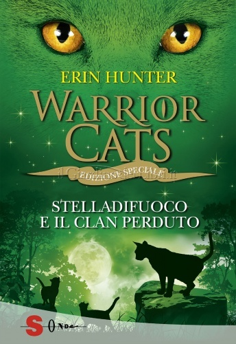 Warrior Cats - Stelladifuoco e il Clan Perduto
