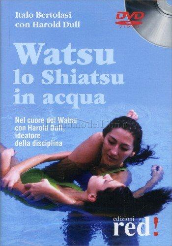 Watsu - Lo Shiatsu in Acqua (Video Corso in DVD)