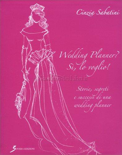 Wedding Planner? Sì, Lo Voglio!