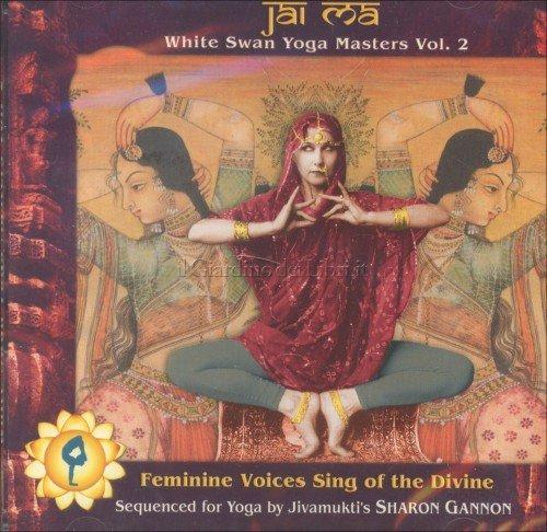 Jai Ma - White Swan Yoga Masters Vol. 2