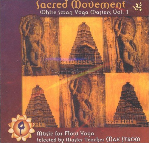 Sacred Movement - White Swan Yoga Masters vol. 1