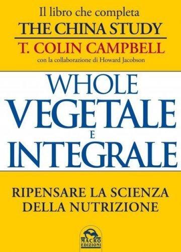 Whole - Vegetale e Integrale (eBook)