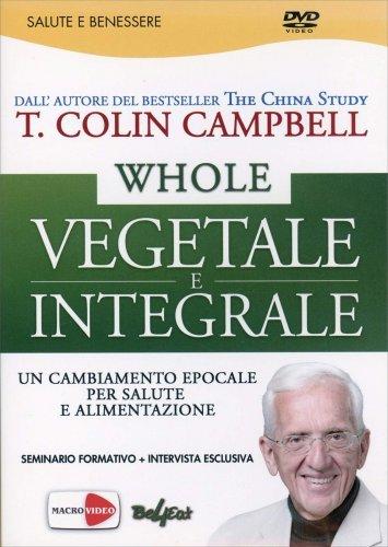 Whole - Vegetale e Integrale - Videoseminario in DVD