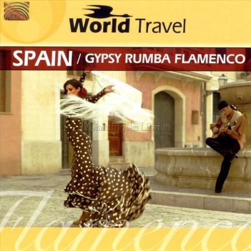 World Travel: Spain - Gypsy Rumba Flamenco