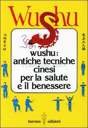 Wushu: Antiche Tecniche Cinesi per la Salute e il Benessere