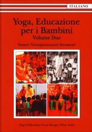 YOGA, EDUCAZIONE PER I BAMBINI - VOLUME DUE di Swami Niranjanananda Saraswati