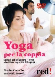 YOGA PER LA COPPIA (VIDEOCORSO IN DVD) Esercizi per sviluppare l'intesa e facilitare la pratica dello Yoga di Maurizio Morelli, Marisa Consolo