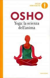 YOGA: LA SCIENZA DELL'ANIMA di Osho