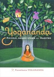Yogananda - Piccole, Grandi Storie del Maestro
