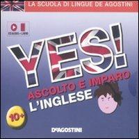 Yes! Ascolto e Imparo l'Inglese - Audiolibro