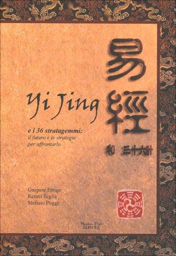 Yi Jing e i 36 Stratagemmi