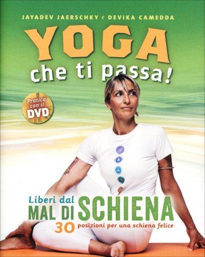 Yoga che Ti Passa! - Liberi dal Mal di Schiena - Con DVD Allegato