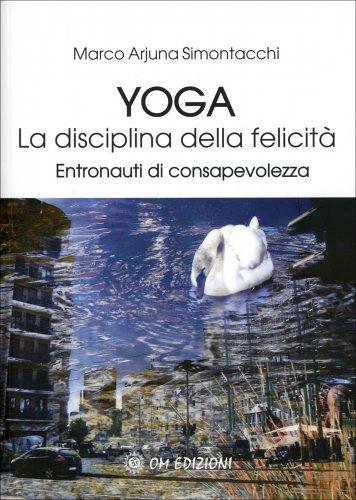 Yoga. La Disciplina della Felicità