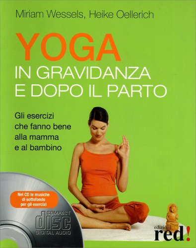 Yoga in Gravidanza e Dopo il Parto (con CD Allegato)