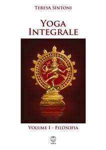 Yoga Integrale 1: Filosofia (eBook)