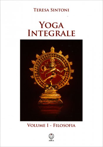 Yoga Integrale - Volume 1 Filosofia