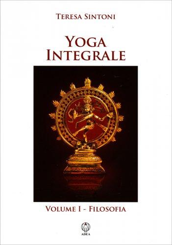 Yoga Integrale - Volume 1 Filosofia
