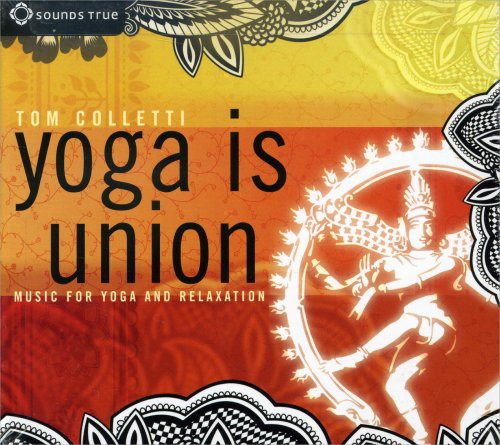 Yoga is Union - Music for Yoga and Relaxation