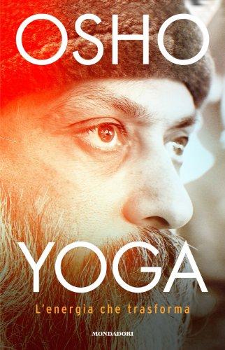 Yoga, l'Energia che Trasforma (eBook)