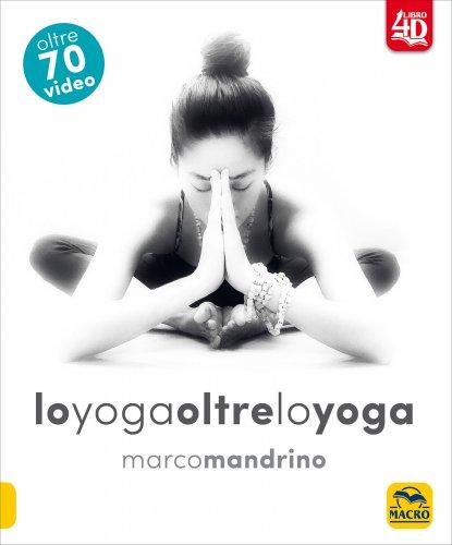 Lo Yoga Oltre lo Yoga
