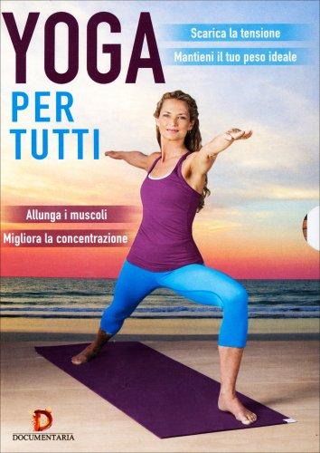 Yoga per Tutti - Scarica la Tensione e Mantieni il Tuo Peso Ideale