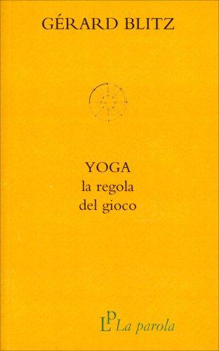 Yoga - La Regola del Gioco