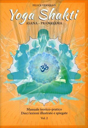 Yoga Shakti - Teoria e Pratica: Volume 2