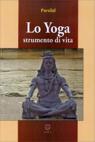 Lo Yoga - Strumento di Vita